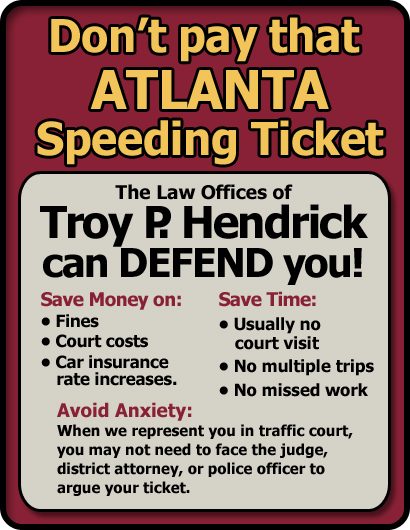 Atlanta, Georgia Speeding Ticket Lawyer/Attorney | The Law Offices of Troy P. Hendrick | Serving all of Georgia and the Atlanta Metro Area